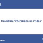 Pubblicità con Facebook: come creare un pubblico in base alle visualizzazioni dei tuoi video.