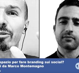 Due consigli di Marco Monty Montemagno su come costruire un brand e affermarsi su Facebook e Instagram
