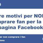 Perchè non comprare i fan su Facebook
