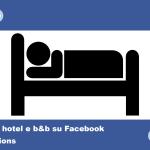 Come fare pubblicità su Facebook per un hotel o b&b
